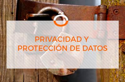Privacidad y proteccion de datos