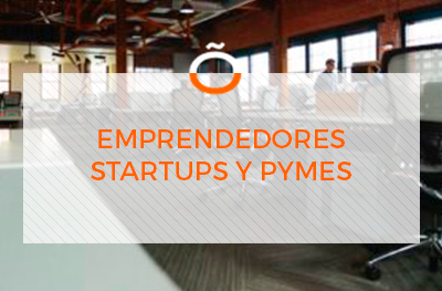 Emprendedores, Startups y PYMES
