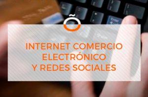 Internet, comercio electronico y redes sociales