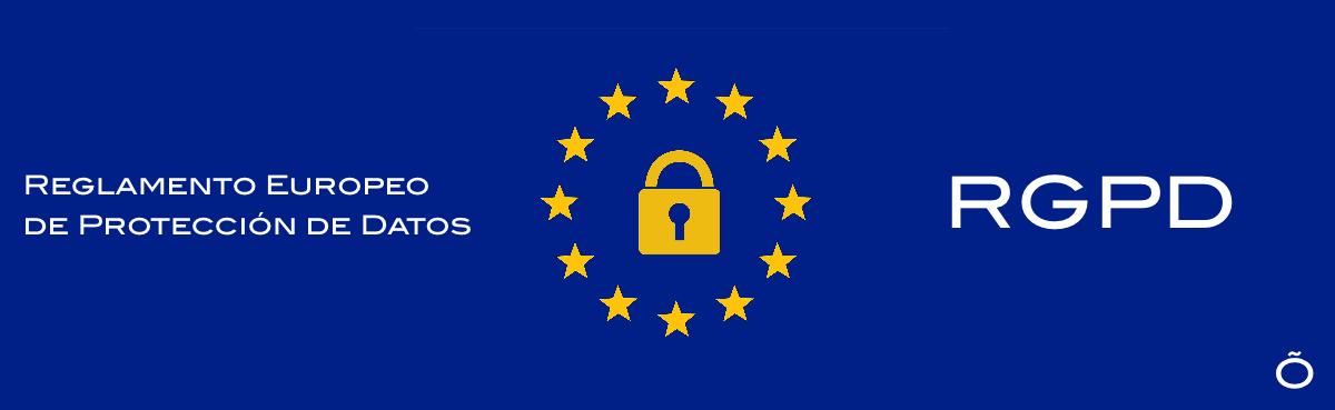 Reglamento europeo de protección de datos (RGPD)